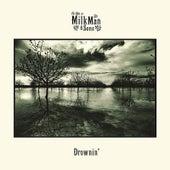 Drownin' by Milkman