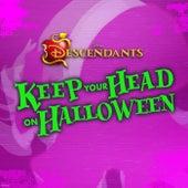 Keep Your Head on Halloween von Cast - Descendants