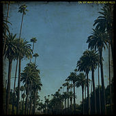 On My Way to Beverly Hills by King Ital Rebel
