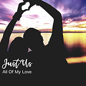 All of My Love de Justus