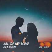All of My Love von ZIZ