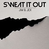 Sweat It Out by Jim