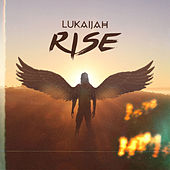 Rise by Lukaijah