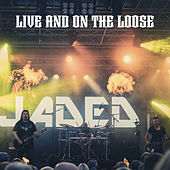 Live and on the Loose (Live) de Jaded
