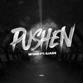 Pushen by Miyagi