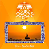 Cafe Mambo Ibiza: Sunset to After Dark von Cafe Mambo Ibiza