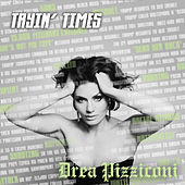 Tryin' Times by Drea Pizziconi