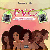 Polygamy Vibes Content (Pvc) von Lemonade