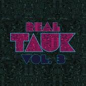 Real Tauk, Vol 3. by Tauk