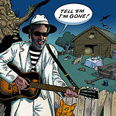 Tell 'Em I'm Gone by Yusuf / Cat Stevens