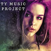 It's Alright von Ty Music Project