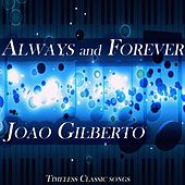 Always And Forever by João Gilberto