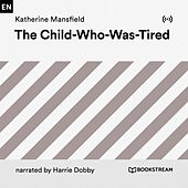 The Child-Who-Was-Tired von Bookstream Audiobooks