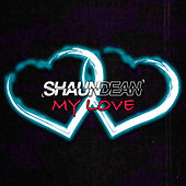 My Love de Shaun Dean