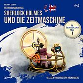 Sherlock Holmes und die Zeitmaschine (Die übernatürlichen Fälle 1) von Sir Arthur Conan Doyle