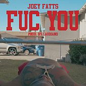 Fuc You by Joey Fatts