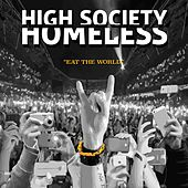 Eat the World by High Society Homeless