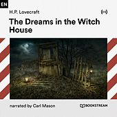The Dreams in the Witch House von Bookstream Audiobooks