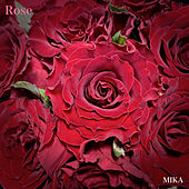 Rose by Mika