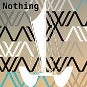 Nothing by A-WA