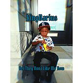 Bet They Don't Like Me Now by King Darius