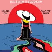 Brakes Off / Way Past Three de Jim Swim X Blookah