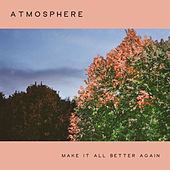 Make It All Better Again de Atmosphere