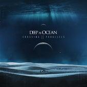 Crossing Parallels by Deep As Ocean