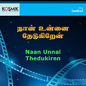 Naan Unnai Thedukiren (Original Motion Picture Soundtrack) de S.P. Sailaja