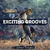 Exciting Grooves by Lovely Music Library
