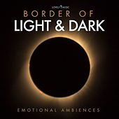 Border of Light and Dark - Emotional Ambiences by Lovely Music Library
