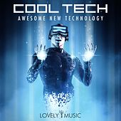 Cool Tech - Awesome New Technology by Lovely Music Library