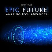 Epic Future: Amazing Tech Advances by Lovely Music Library