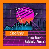 Choices by Kino