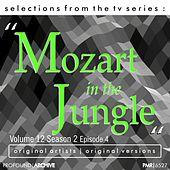 Selections from the TV Serie Mozart in the Jungle Volume 12 Season 2 Episode 4 by Various Artists