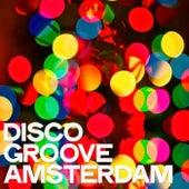 Disco Groove Amsterdam von Various Artists