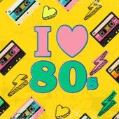 I Heart 80s van Various Artists
