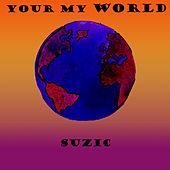 Your My World by Suzic