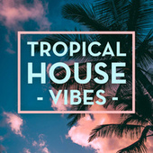 Tropical House Vibes de Various Artists
