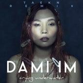 Crying Underwater (Taekn Remix) von Dami Im