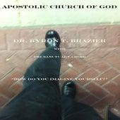How Do You Imagine Yourself? (Live) de Dr. Byron T. Brazier