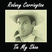 Tie My Shoe von Rodney Carrington
