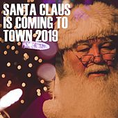 Santa Claus Is Coming to Town 2019 von Various Artists