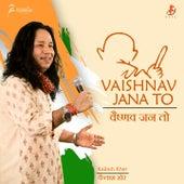 Vaishnav Jana To de Kailash Kher