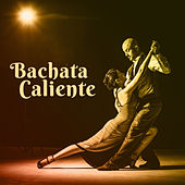 Bachata Caliente by Various Artists