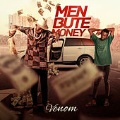 Men Bute Money by Venom