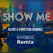 Show me (Swedz Remix) de Klave