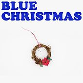 Blue Christmas by Various Artists