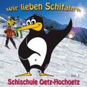 Wir lieben Schifahr'n - Schischule Oetz-Hochoetz de Various Artists