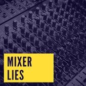 Mixer Lies by Jonatez